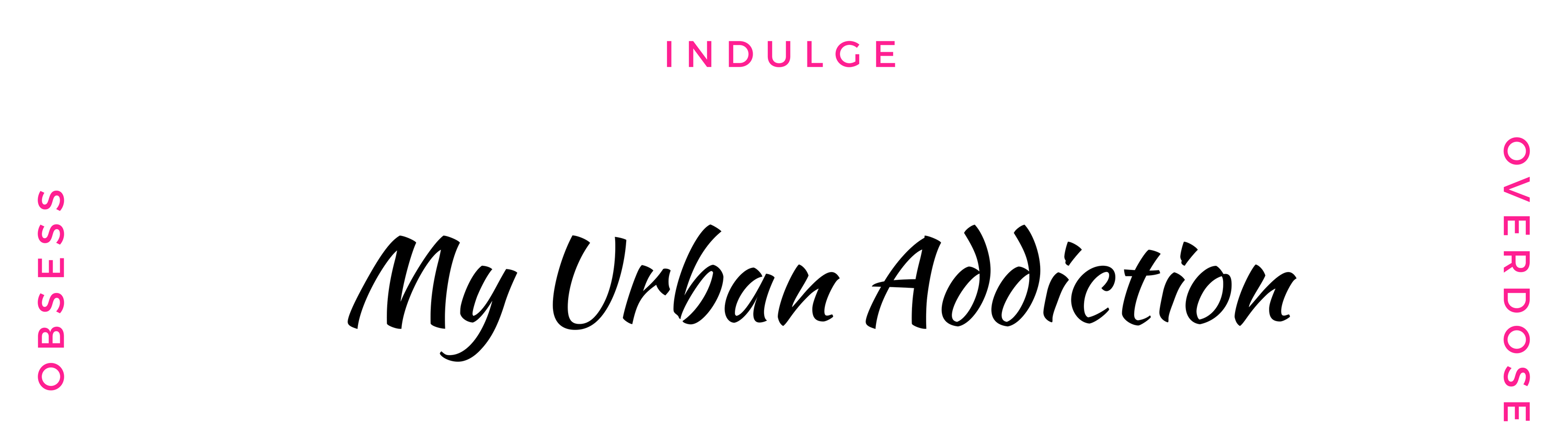 My Urban Addiction