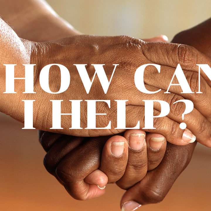 How Can I Help? The Answer is Easier Than You Think